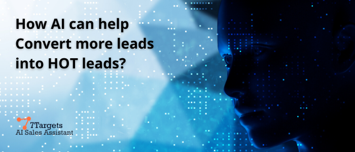 How does AI help in converting more leads into HOT leads?